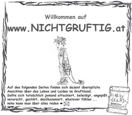 Willkommen auf www.NichtGruftig.at